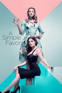 A Simple Favor (Lời Thỉnh Cầu Bí Ẩn)