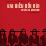 Actress Wanted (Vai diễn để đời)