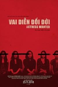 Actress Wanted (Vai Diễn Đổi Đời)