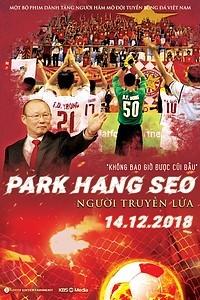 Park Hang Seo Người Truyền Lửa