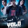 Yolo The Movie (Yolo - Bạn Chỉ Sống Một Lần)